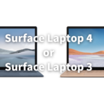 Surface Laptop 4 or 3 どっち
